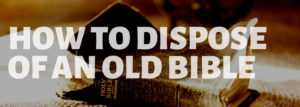 old bible dispose donate